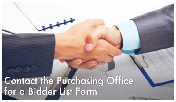 Contact the Purchasing Office for a Bidder List Form