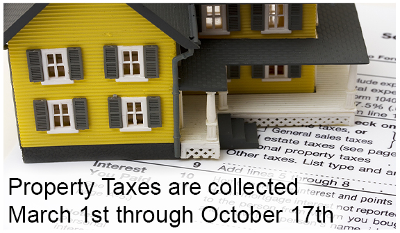 Property Taxes are collected March 1st through Octbober 15th.